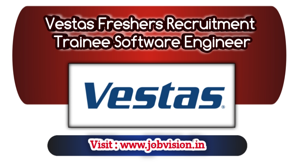 Vestas Freshers Recruitment As Trainee Software Engineer For B.Tech/B.E/M.Tech/ME | apply online @ official website