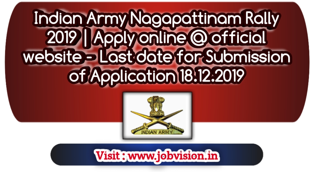Indian Army Nagapattinam Rally 2019 | Apply online @ official website - Last date for Submission of Application 18.12.2019