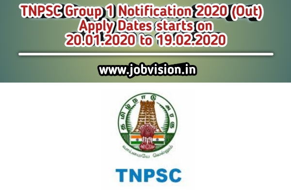 TNPSC Group 1 Notification 2020 (Out) - Apply Dates starts on 20.01.2020 to 19.02.2020