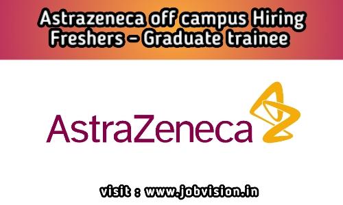 AstraZeneca Off Campus Hiring Freshers