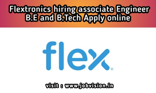 Flextronics Hiring 2020 | Associate Engineer| BE/B.Tech - Apply Onlin