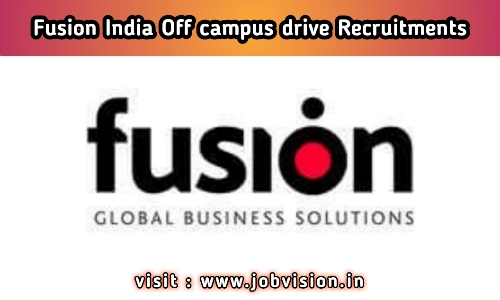 Fusion India Off campus drive Recruitments