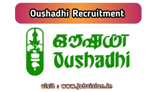 Oushadhi Recruitment
