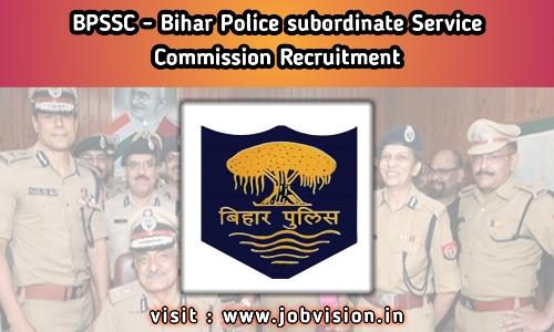 BPSSC - Bihar Police Subordinate Services Commission