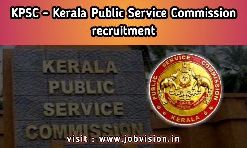 Kerala PSC Recruitment - KPSC