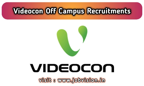 Videocon Off Campus Drive