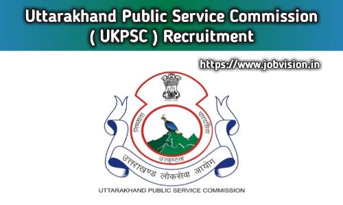 UKPSC -Uttarakhand Public Service Commission Recruitment