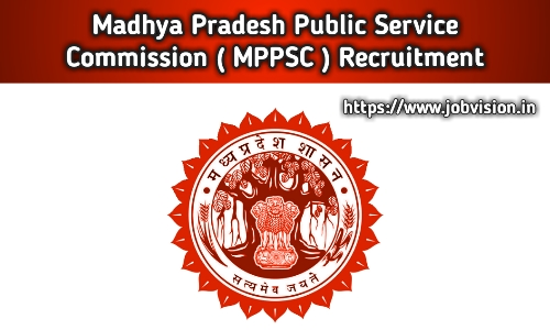 MPPSC - Madhya Pradesh Public Service Commission Recruitment