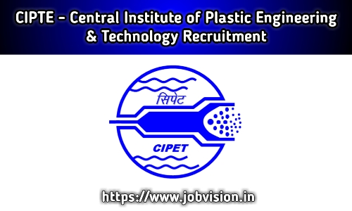 CIPET Central Institute of Plastics Engineering & Technology Recruitment