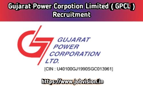 GPCL - Gujarat Power Corporation Limited Recruitment