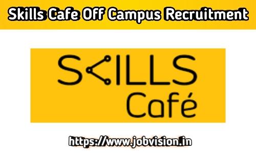 Skills Cafe Freshers Recruitment