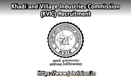 KVIC - Khadi and Village Industries Commission Recruitment