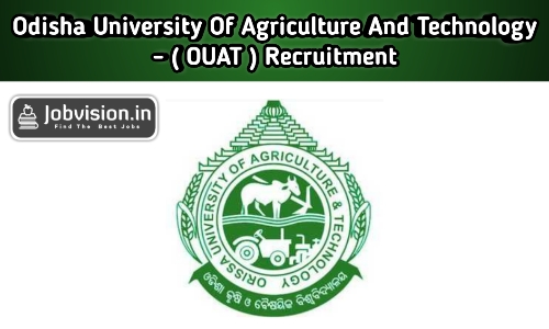 OUAT - Odisha University of Agriculture and Technology Recruitment
