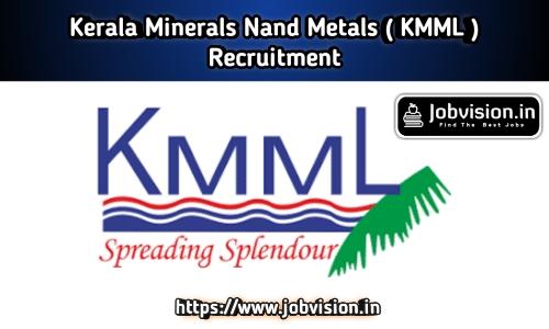 KMML - Kerala Minerals and Metals Recruitment