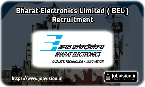 BEL - Bharat Electronics Limited Recruitment
