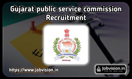 GPSC Gujarat Public Service Commission Recruitment