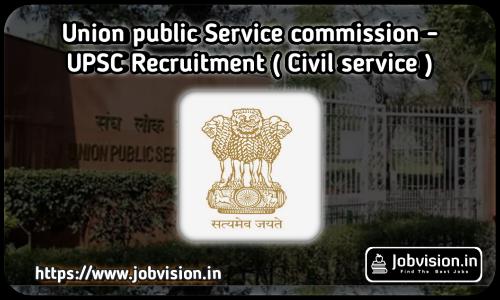 UPSC - Union Public Service Commission Recruitment