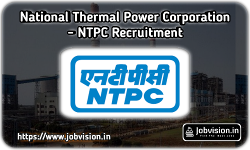 NTPC - National Thermal Power Corporation Recruitment