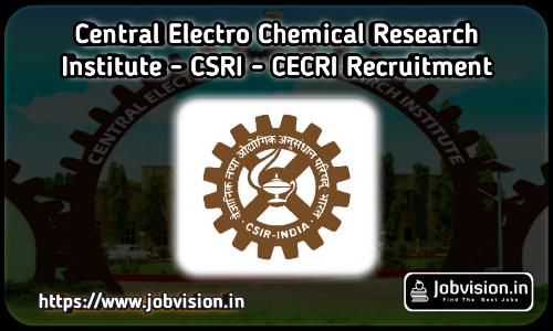 CSRI - CECRI Karaikudi Recruitment