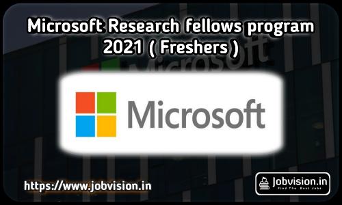 Microsoft Research Fellows Program 2021